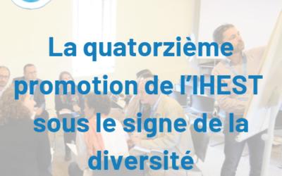 La quatorzième promotion du cycle de formation de l'IHEST sous le signe de la diversité