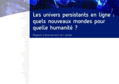 Les univers persistants en ligne : quels nouveaux mondes pour quelle humanité